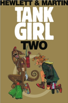 Hole of Tank Girl : The Complete Hewlett & Martin Tank Girl, Paperback Book