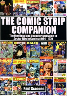 The Comic Strip Companion: the Unofficial and Unauthorised Guide to Doctor Who in Comics: 1964 - 1979, Paperback Book