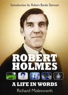 Robert Holmes: A Life In Words, Paperback Book