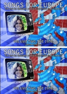 Songs for Europe: The United Kingdom at the Eurovision Song Contest : The 1970s Volume 2, Paperback Book