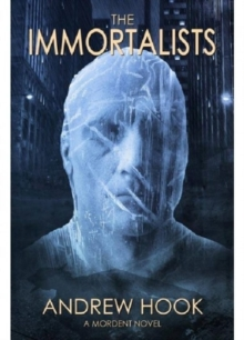 The Immortalists : A Mordent Novel, Paperback Book