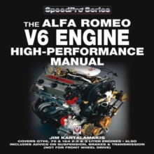 Alfa Romeo V6 Engine - High Performance Manual : Covers GTV6, 75 & 164 2.5 & 3 Liter Engines - Also Includes Advice on Suspension, Brakes & Transmission (Not for Front Wheel Drive), Paperback / softback Book