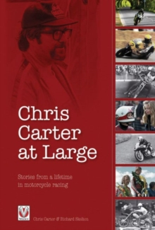 Chris Carter at Large : Stories from a Lifetime in Motorcycle Racing, Paperback Book