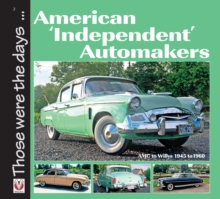 American Independent Automakers : AMC to Willys 1945 to 1960, Paperback Book