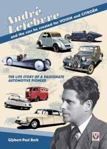 Andre Lefebvre and the Cars He Created at Voisin and Citroen, Paperback / softback Book