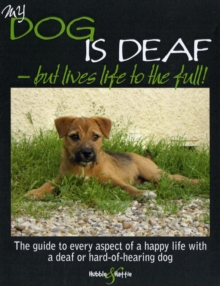 My Dog is Deaf : But Lives Life to the Full!, Paperback / softback Book