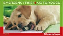 Emergency First Aid for Dogs : At Home and Away, Paperback / softback Book