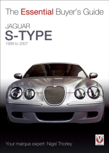 Jaguar S-Type - 1999 to 2007 : The Essential Buyer's Guide, Paperback Book