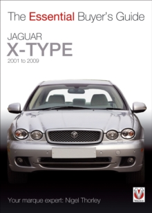 Jaguar X-Type  -  2001 to 2009 : The Essential Buyer's Guide, Paperback / softback Book