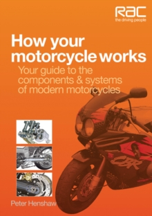 How Your Motorcycle Works : Your Guide to the Components & Systems of Modern Motorcycles, Paperback Book