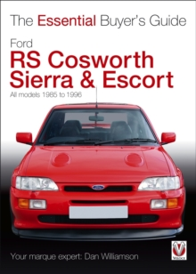 Ford RS Cosworth Sierra & Escort : The Essential Buyer's Guide: All Models 1985-1996, Paperback Book
