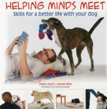 Helping Minds Meet : Skills for a Better Life with Your Dog, Paperback Book