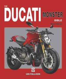 The Ducati Monster Bible : New Updated & Revised Edition, Hardback Book