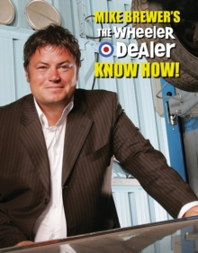 Mike Brewer's The Wheeler Dealer Know How!, EPUB eBook
