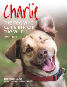 Charlie : The dog who came in from the wild, Paperback / softback Book