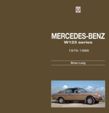 Mercedes-Benz W123-Series : All Models 1976 to 1986, Hardback Book