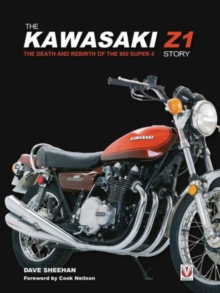 The Kawasaki Z1 Story : The Death and Rebirth of the 900 Super 4, Paperback / softback Book