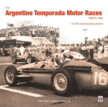 The Argentine Temporada Motor Races 1950 to 1960, Hardback Book