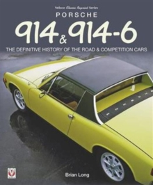 Porsche 914 & 914-6 : The Definitive History of the Road & Competition Cars, Paperback Book