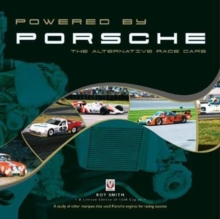 Powered by Porsche - The Alternative Race Cars, Hardback Book