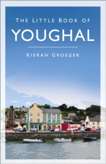 The Little Book of Youghal, Hardback Book