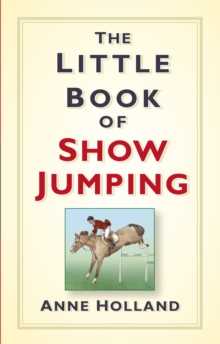 The Little Book of Show Jumping, Hardback Book