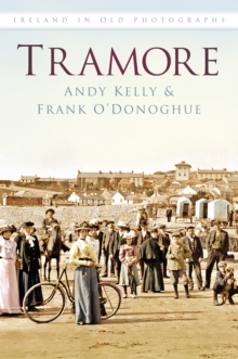 Tramore : Ireland In Old Photographs, Paperback / softback Book