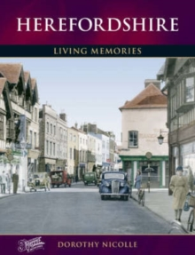 Herefordshire : Living Memories, Paperback Book
