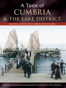 A Taste Of Cumbria And The Lake District, Paperback Book