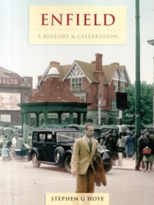 Enfield - A History And Celebration, Paperback Book