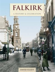 Falkirk - A History And Celebration, Paperback Book