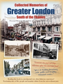 Collected Memories Of Greater London - South Of The Thames, Paperback Book