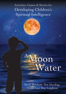 A Moon on Water : Activities, Games and Stories for Developing Children's Spiritual Intelligence, Mixed media product Book