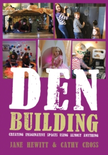Den Building : Creating imaginative spaces using almost anything, Paperback / softback Book