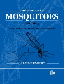 Biology of Mosquitoes, Volume 3 : Transmission of Viruses and Interactions with Bacteria, Hardback Book