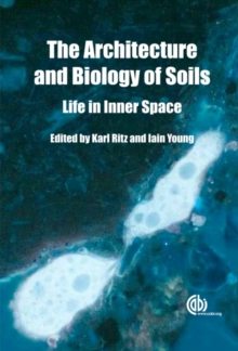 Architecture and Biology of Soils : Life in Inner Space, Hardback Book