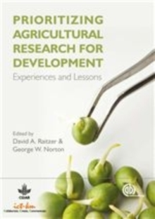 Prioritizing Agricultural Research for Developmen : Experiences and Lessons, Hardback Book