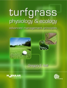 Turfgrass Physiology and Ecology : Advanced Management Principles, Paperback Book