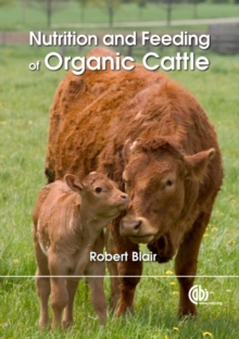 Nutrition and Feeding of Organic Cattle, Hardback Book