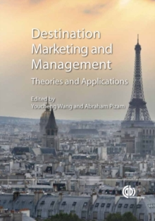 Destination Marketing and Management : Theories and Applications, Hardback Book