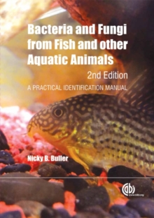 Bacteria and Fungi from Fish and Other Aquatic Ani : A Practical Identification Manual, Hardback Book