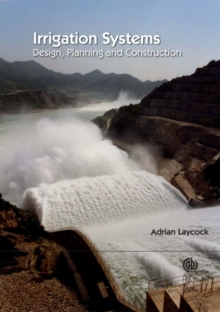 Irrigation Systems : Design, Planning and Construction, Paperback Book