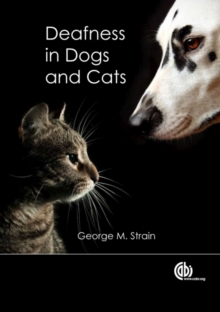 Deafness in Dogs and Cats, Paperback / softback Book
