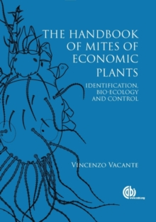 Handbook of Mites of Economic Plants, The : Identification, Bio-ecology and Control, Hardback Book