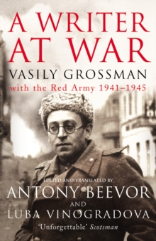 A Writer At War : Vasily Grossman with the Red Army 1941-1945, Paperback Book