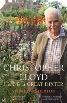 Christopher Lloyd : His Life at Great Dixter, Paperback Book