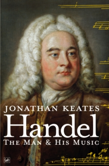 Handel : The Man & His Music, Paperback / softback Book