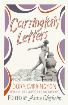 Carrington's Letters : Her Art, Her Loves, Her Friendships, Paperback / softback Book