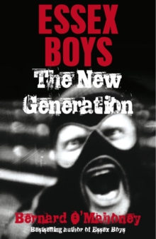 Essex Boys, The New Generation, Paperback / softback Book
