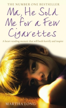 Ma, He Sold Me for a Few Cigarettes, Paperback Book